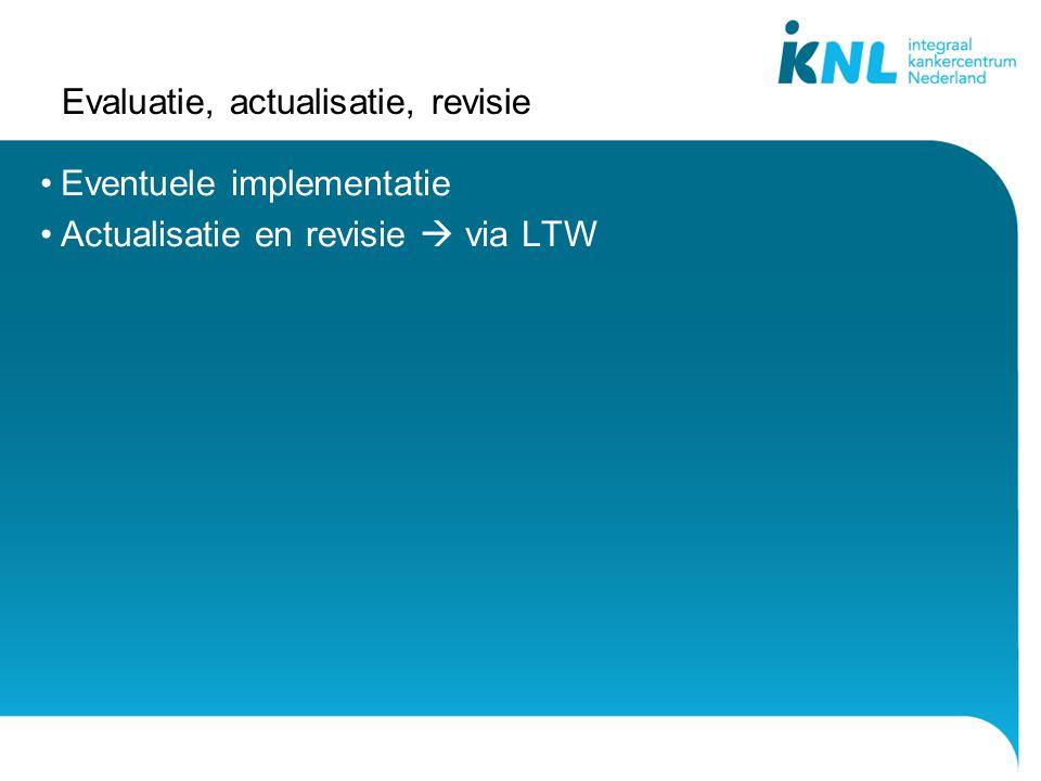 Evaluatie, actualisatie, revisie Eventuele implementatie Actualisatie en revisie  via LTW