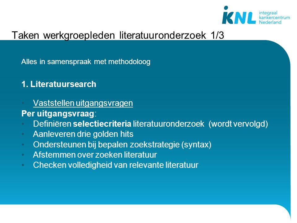 Taken werkgroepleden literatuuronderzoek 1/3 Alles in samenspraak met methodoloog 1.