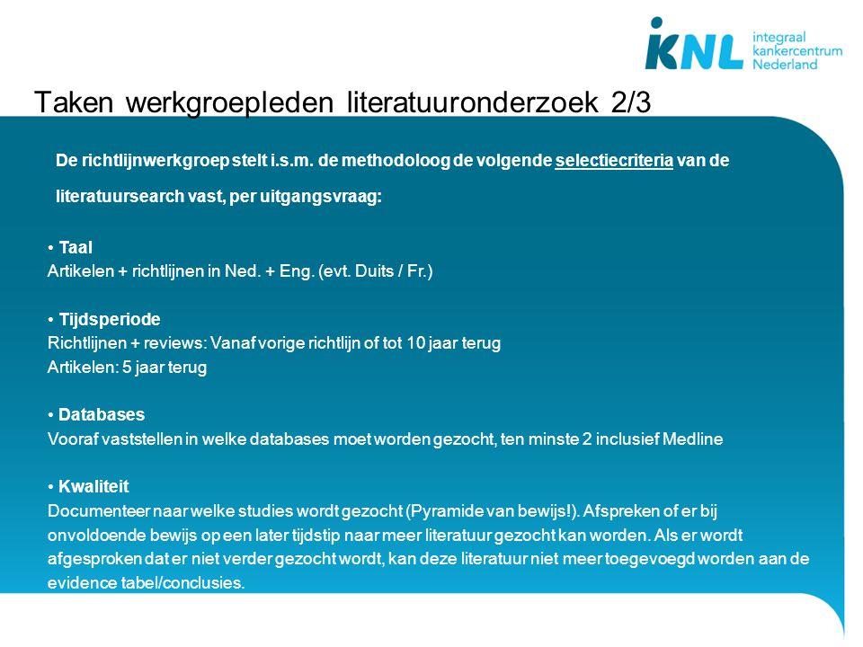 Taken werkgroepleden literatuuronderzoek 2/3 De richtlijnwerkgroep stelt i.s.m.