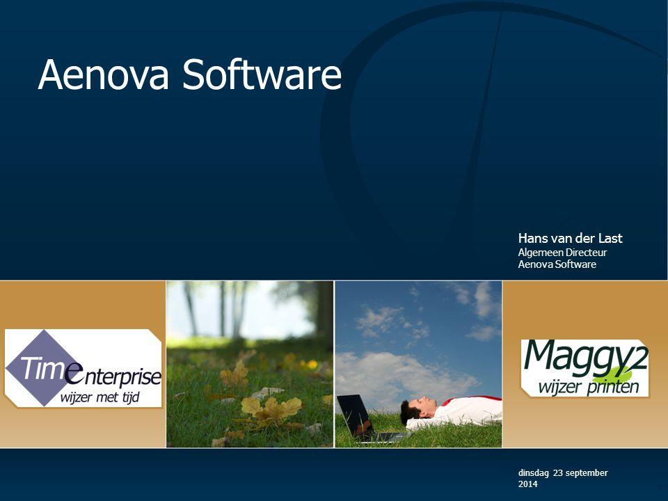 dinsdag 23 september 2014 Aenova Software Hans van der Last Algemeen Directeur Aenova Software 1