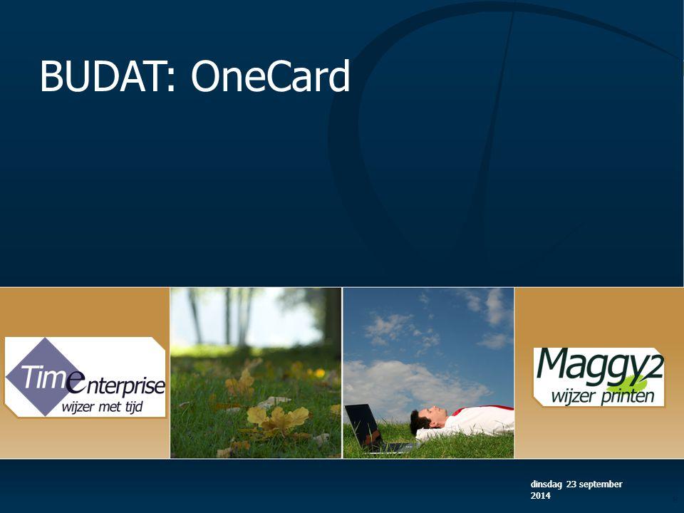 BUDAT = OneCard dinsdag 23 september 2014 9 Aanwezigheid Registreren Uren Verantwoorden Digitaal Betalen Beveiligd Printen OneAccess Toegangs- Controle