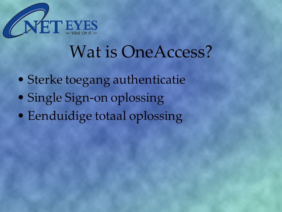 Wat is OneAccess Sterke toegang authenticatie Single Sign-on oplossing Eenduidige totaal oplossing