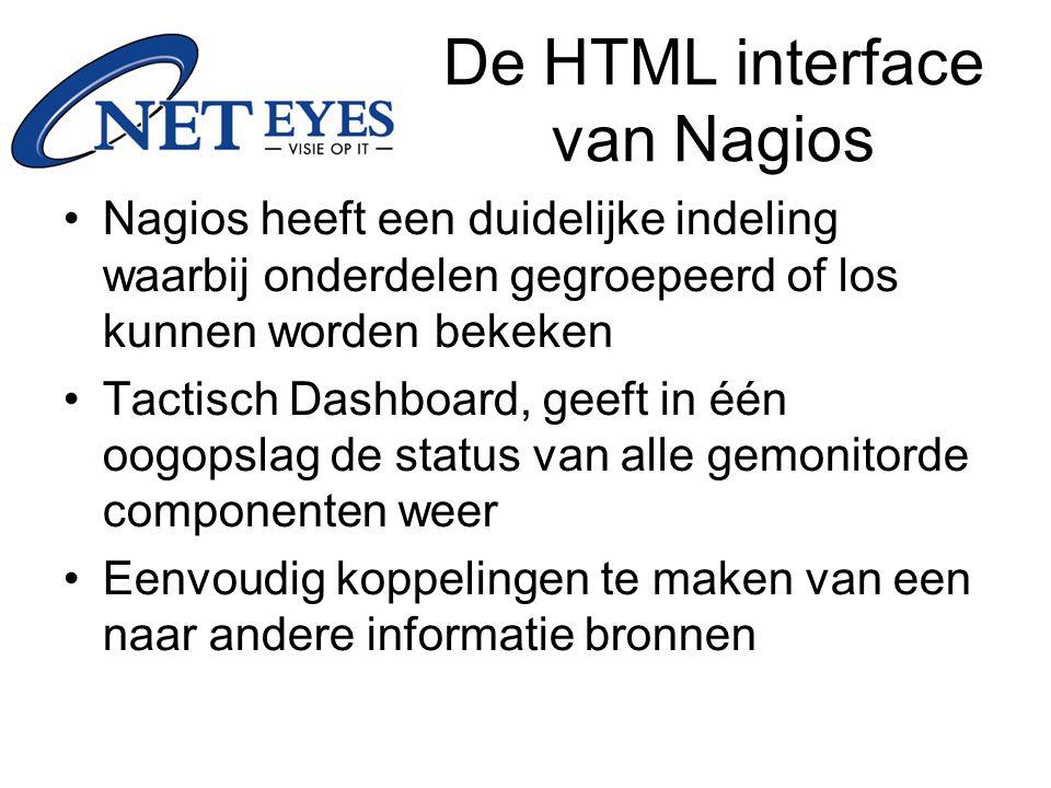 De HTML interface van Nagios Nagios heeft een duidelijke indeling waarbij onderdelen gegroepeerd of los kunnen worden bekeken Tactisch Dashboard, geef