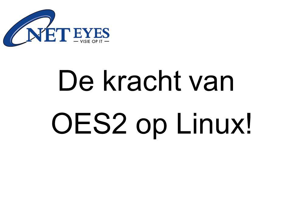De kracht van OES2 op Linux!