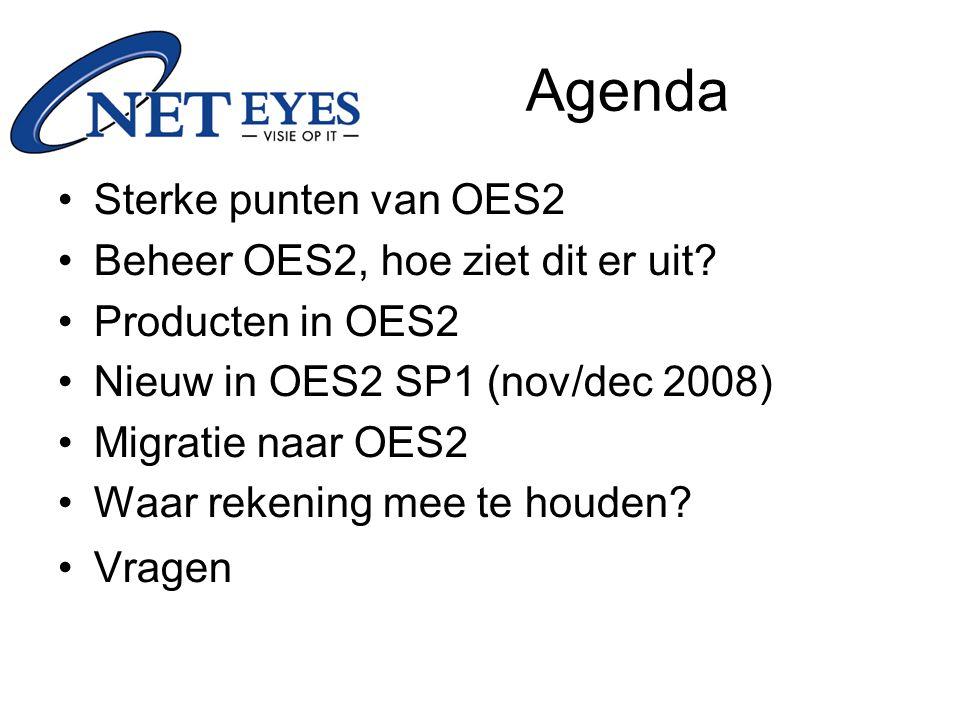 Agenda Sterke punten van OES2 Beheer OES2, hoe ziet dit er uit.