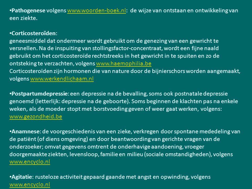 Pathogenese volgens www.woorden-boek.nl: de wijze van ontstaan en ontwikkeling van een ziekte.www.woorden-boek.nl Corticosteroïden: geneesmiddel dat ondermeer wordt gebruikt om de genezing van een gewricht te versnellen.