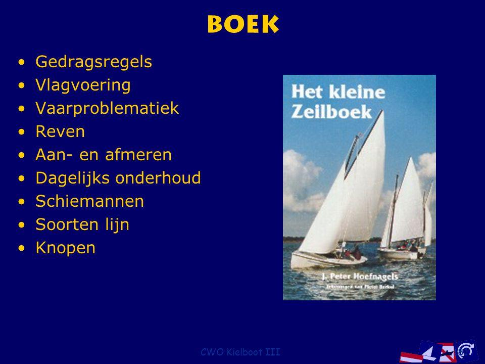 CWO Kielboot III181 Boek Gedragsregels Vlagvoering Vaarproblematiek Reven Aan- en afmeren Dagelijks onderhoud Schiemannen Soorten lijn Knopen
