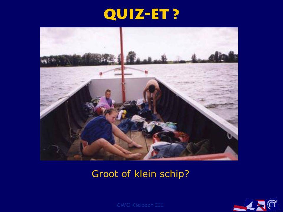 CWO Kielboot III22 Quiz-et ? Groot of klein schip?