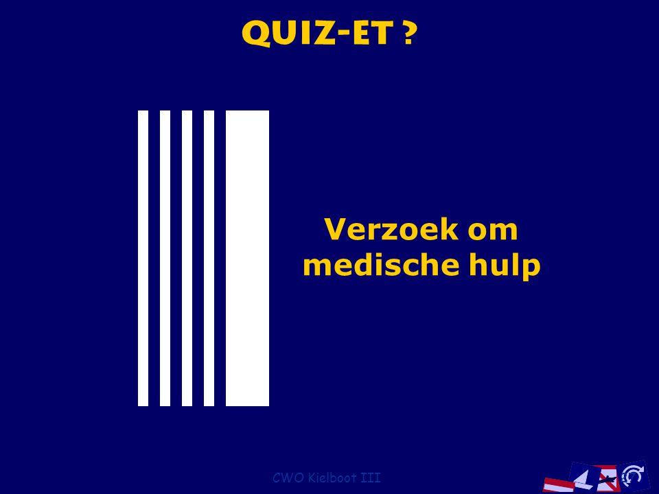 CWO Kielboot III27 Quiz-et ? Verzoek om medische hulp