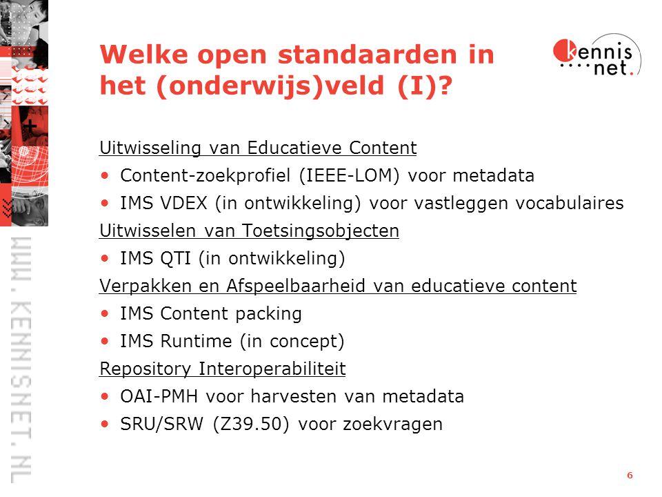 6 Welke open standaarden in het (onderwijs)veld (I).