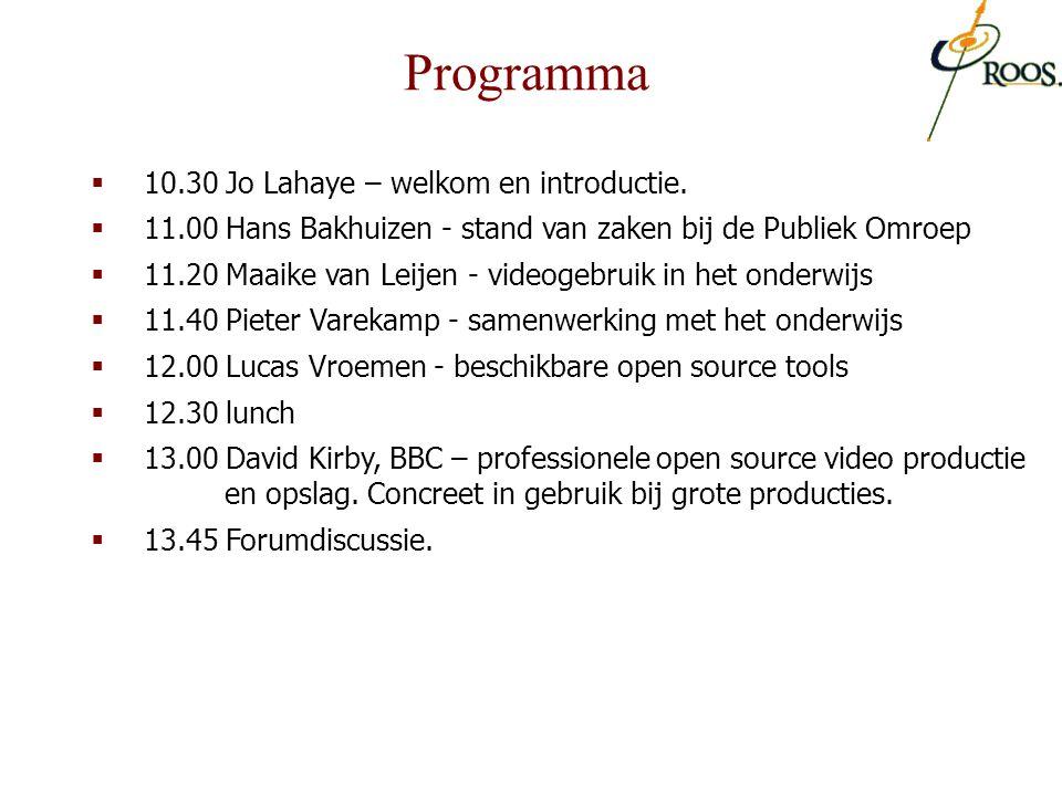  10.30 Jo Lahaye – welkom en introductie.  11.00 Hans Bakhuizen - stand van zaken bij de Publiek Omroep  11.20 Maaike van Leijen - videogebruik in