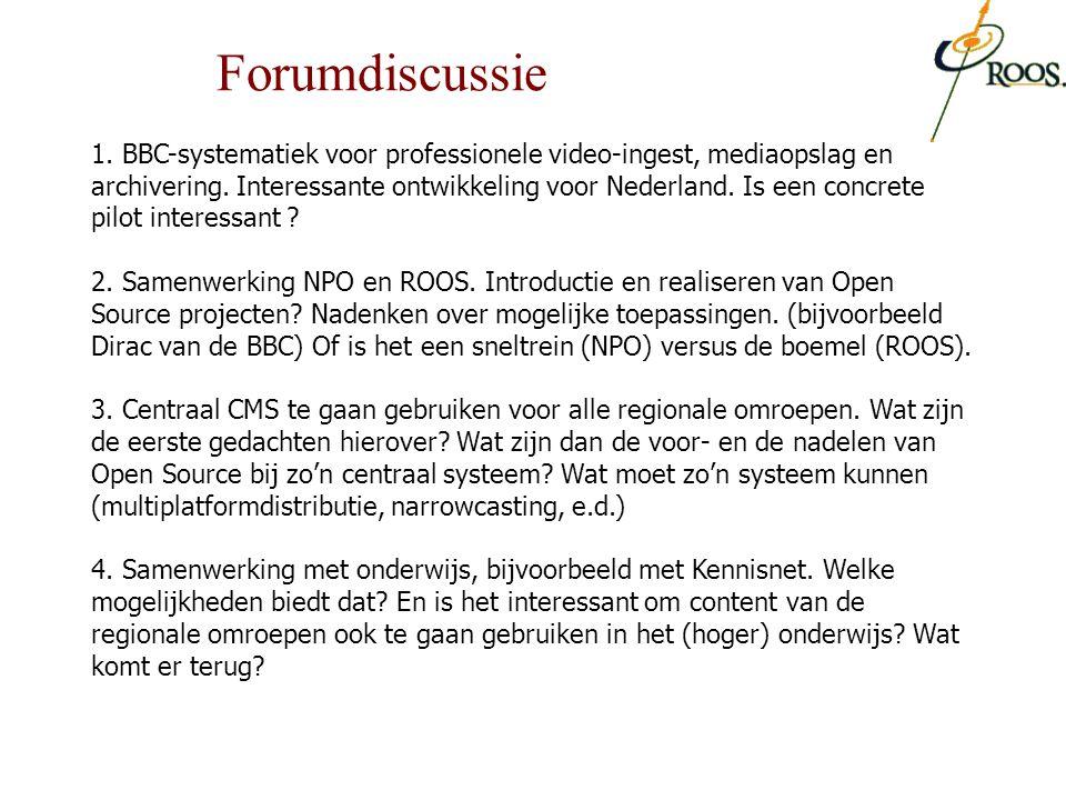 Forumdiscussie 1. BBC-systematiek voor professionele video-ingest, mediaopslag en archivering. Interessante ontwikkeling voor Nederland. Is een concre