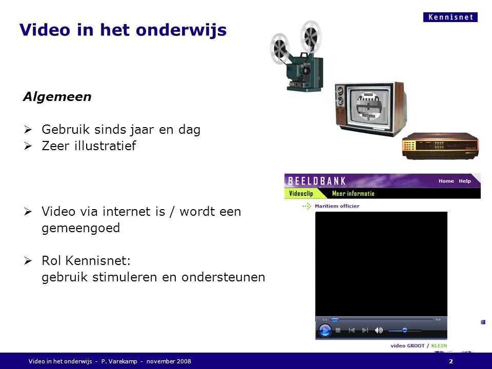 Video in het onderwijs - P.Varekamp - november 20083 Wat zien we.
