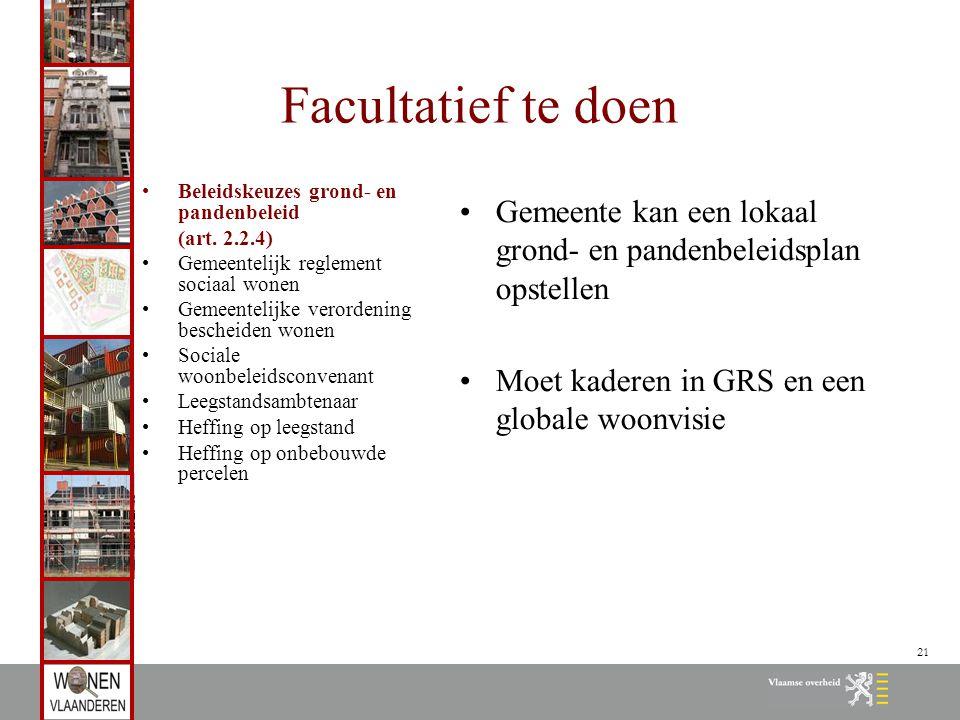21 Facultatief te doen Beleidskeuzes grond- en pandenbeleid (art.