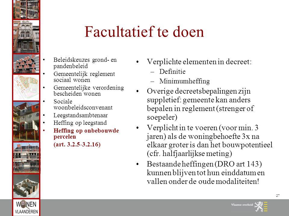 27 Facultatief te doen Beleidskeuzes grond- en pandenbeleid Gemeentelijk reglement sociaal wonen Gemeentelijke verordening bescheiden wonen Sociale wo