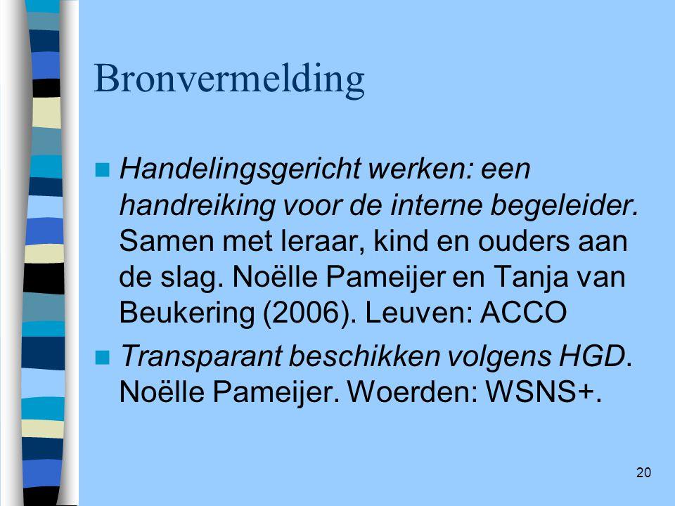 20 Bronvermelding Handelingsgericht werken: een handreiking voor de interne begeleider.