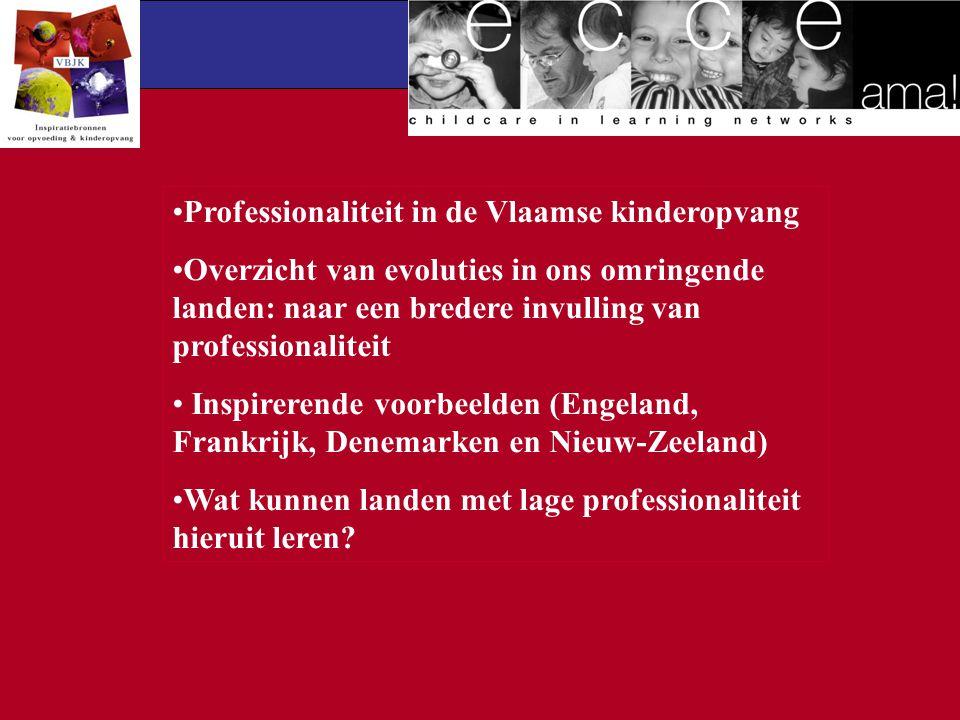 Professionaliteit in de Vlaamse kinderopvang Overzicht van evoluties in ons omringende landen: naar een bredere invulling van professionaliteit Inspir