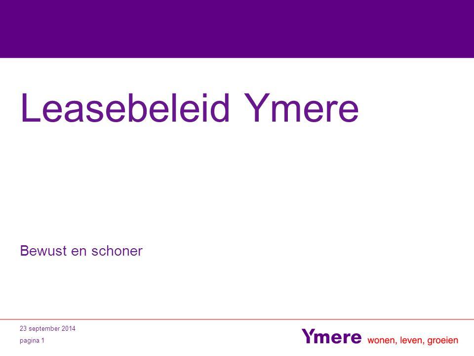 23 september 2014 pagina 1 Leasebeleid Ymere Bewust en schoner