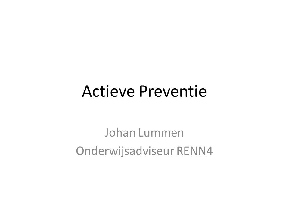 Actieve Preventie Johan Lummen Onderwijsadviseur RENN4