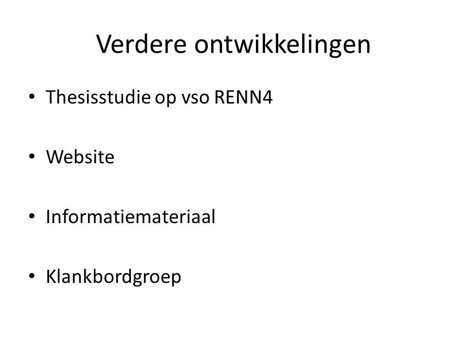 Verdere ontwikkelingen Thesisstudie op vso RENN4 Website Informatiemateriaal Klankbordgroep