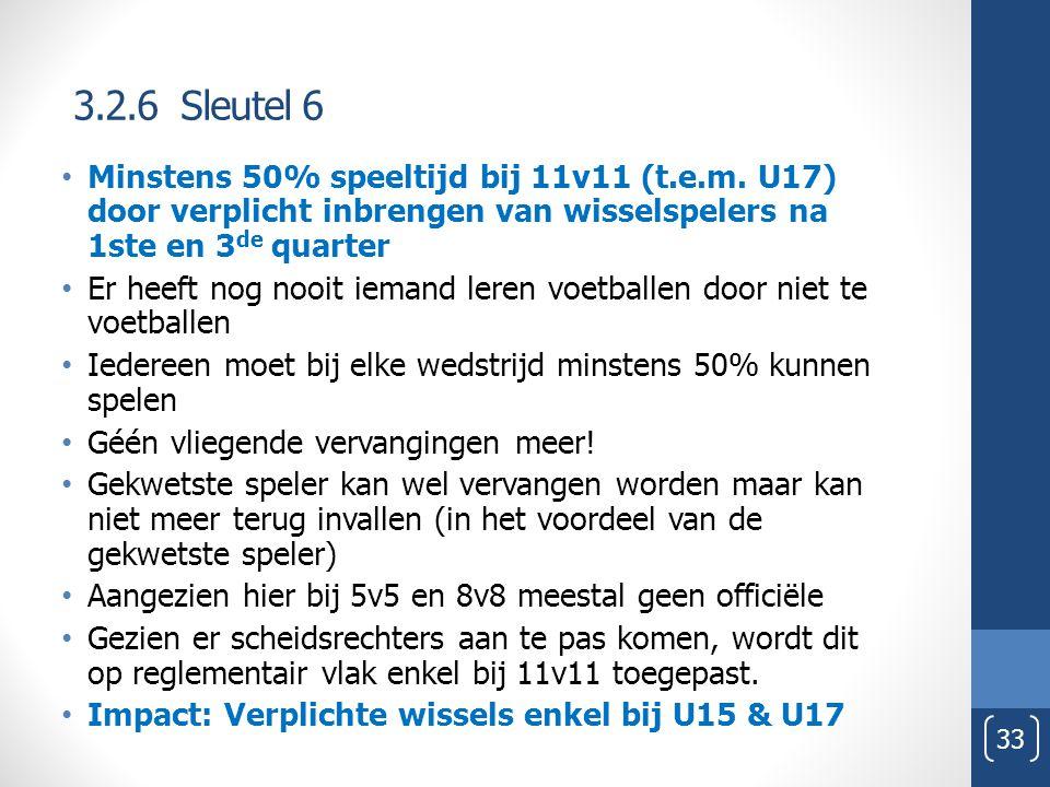 3.2.6 Sleutel 6 33 Minstens 50% speeltijd bij 11v11 (t.e.m.