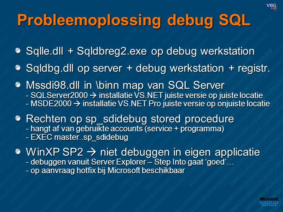 Probleemoplossing debug SQL Sqlle.dll + Sqldbreg2.exe op debug werkstation Sqldbg.dll op server + debug werkstation + registr. Mssdi98.dll in \binn ma