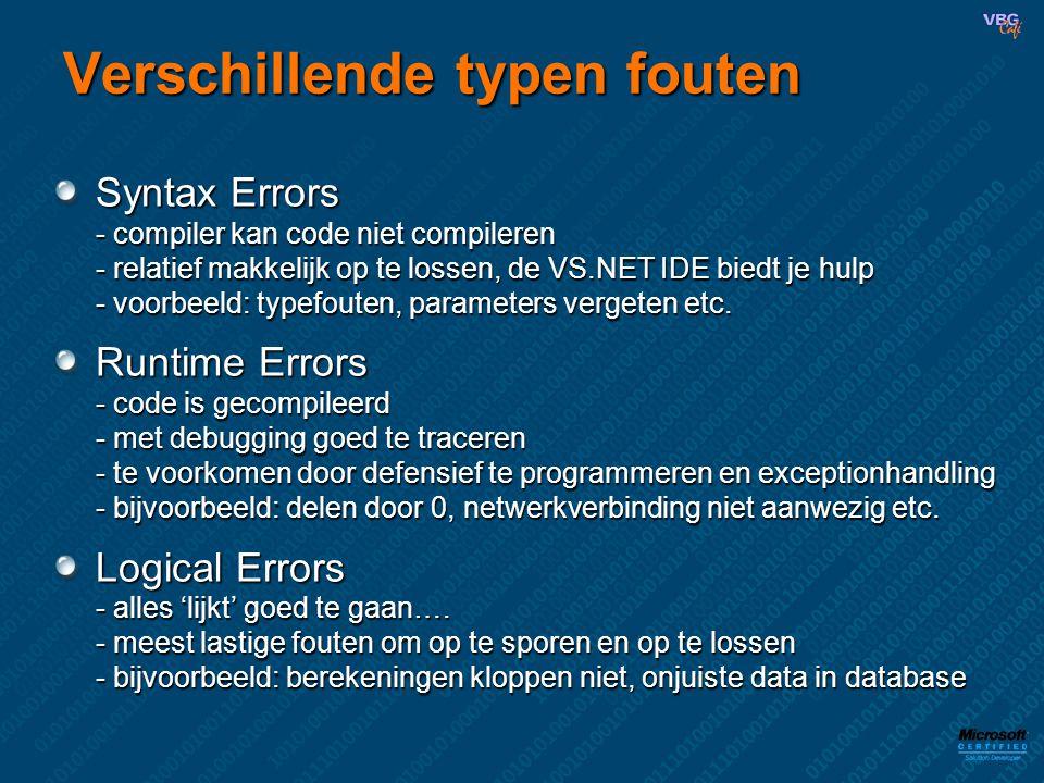 Verschillende typen fouten Syntax Errors - compiler kan code niet compileren - relatief makkelijk op te lossen, de VS.NET IDE biedt je hulp - voorbeeld: typefouten, parameters vergeten etc.