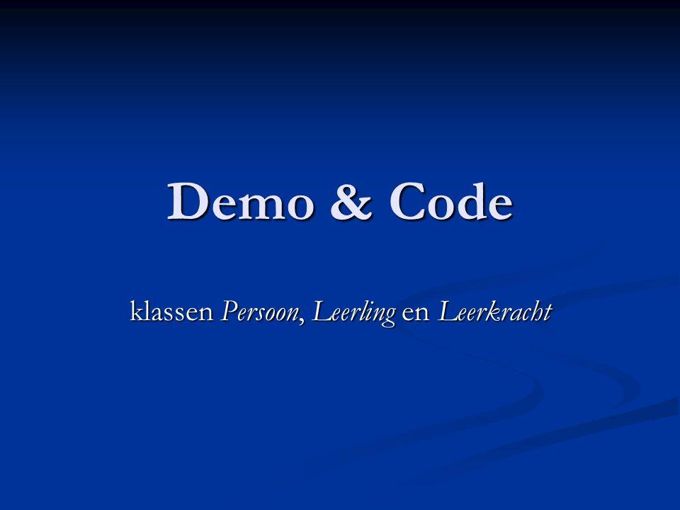 Demo & Code klassen Persoon, Leerling en Leerkracht