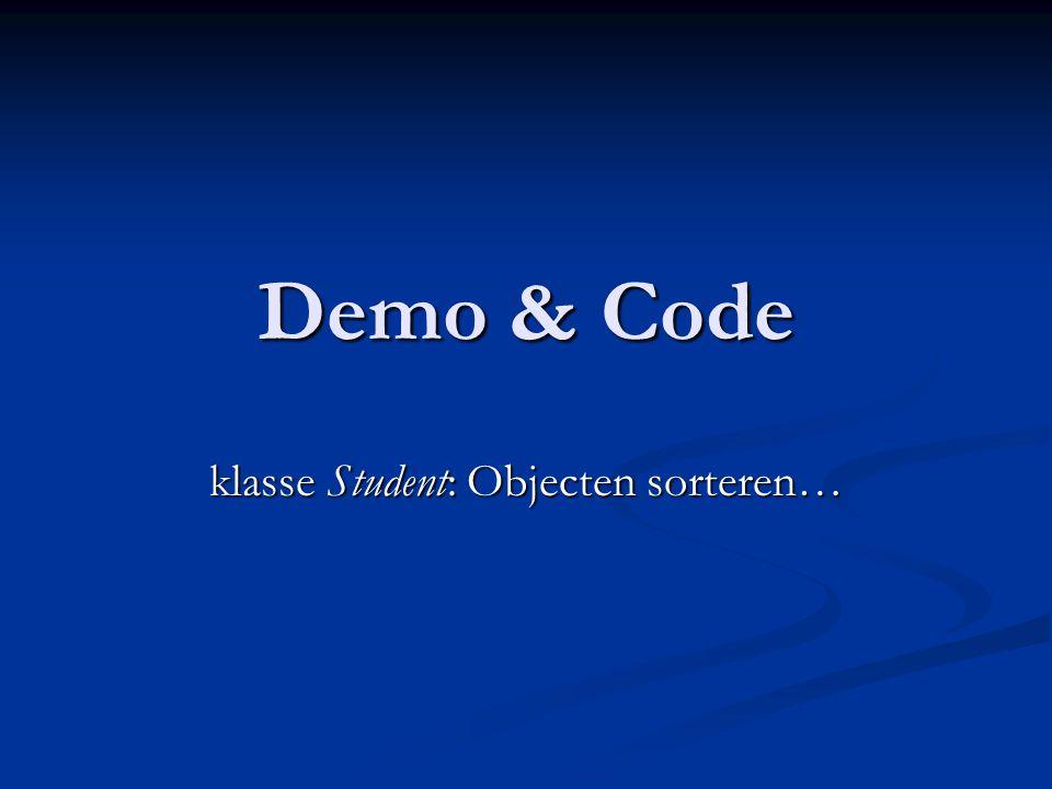 Demo & Code klasse Student: Objecten sorteren…