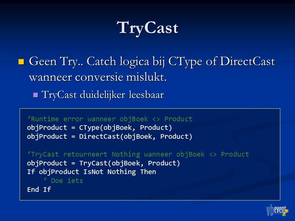 TryCast Geen Try.. Catch logica bij CType of DirectCast wanneer conversie mislukt.