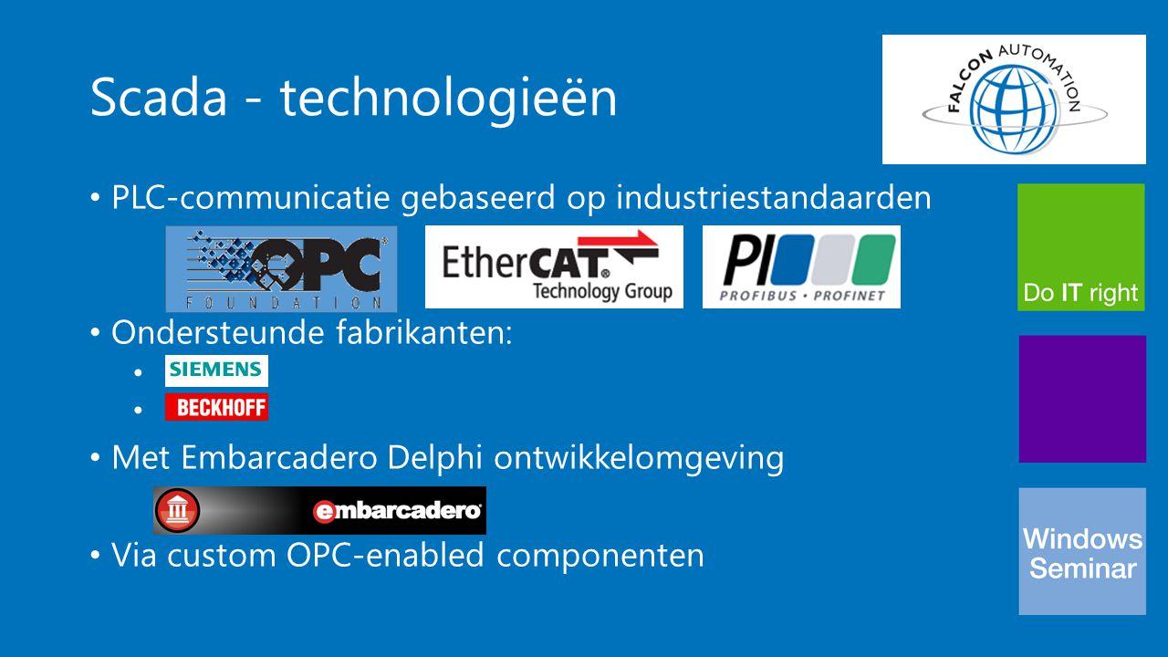 Scada - technologieën PLC-communicatie gebaseerd op industriestandaarden Ondersteunde fabrikanten: Met Embarcadero Delphi ontwikkelomgeving Via custom