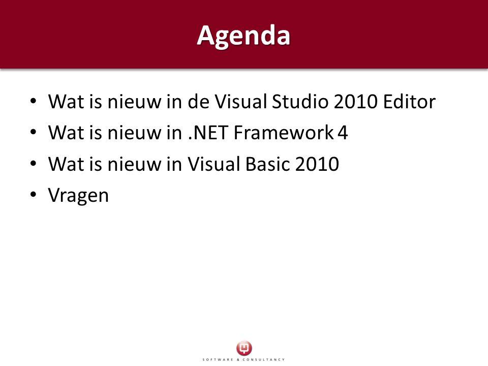 AgendaAgenda Wat is nieuw in de Visual Studio 2010 Editor Wat is nieuw in.NET Framework 4 Wat is nieuw in Visual Basic 2010 Vragen