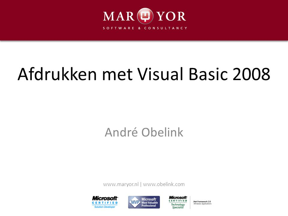 Afdrukken met Visual Basic 2008 André Obelink www.maryor.nl | www.obelink.com
