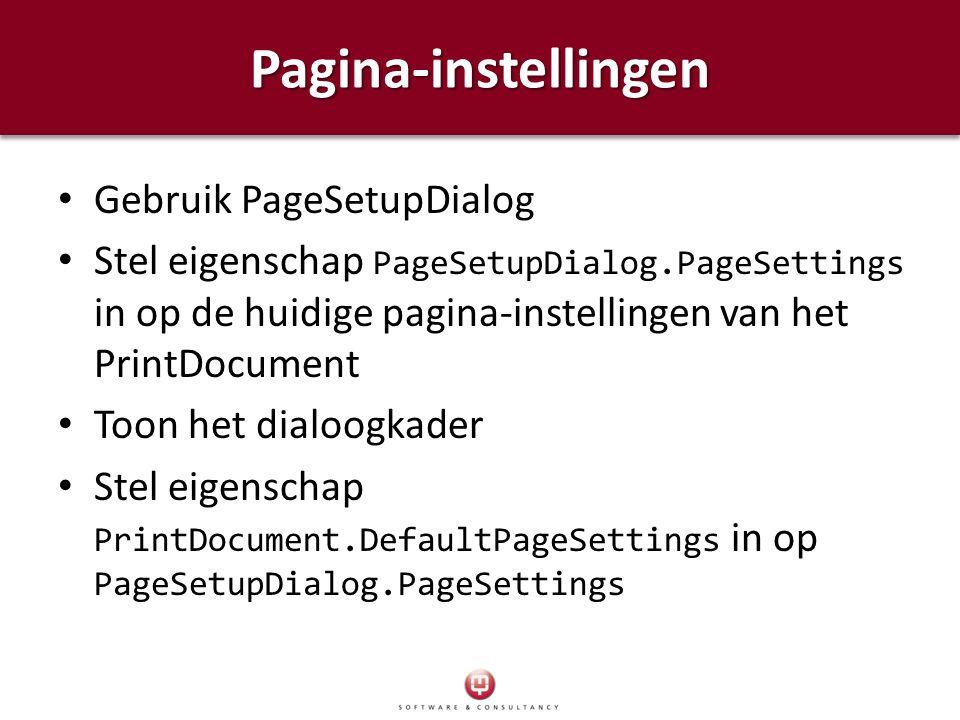 Pagina-instellingenPagina-instellingen Gebruik PageSetupDialog Stel eigenschap PageSetupDialog.PageSettings in op de huidige pagina-instellingen van h