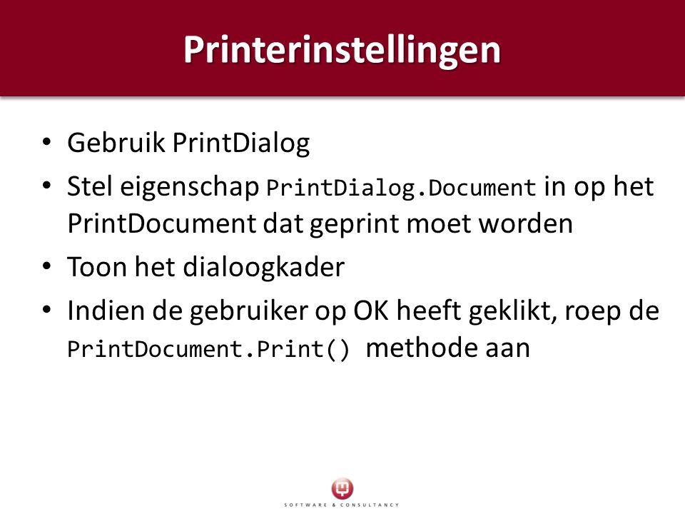 PrinterinstellingenPrinterinstellingen Gebruik PrintDialog Stel eigenschap PrintDialog.Document in op het PrintDocument dat geprint moet worden Toon h