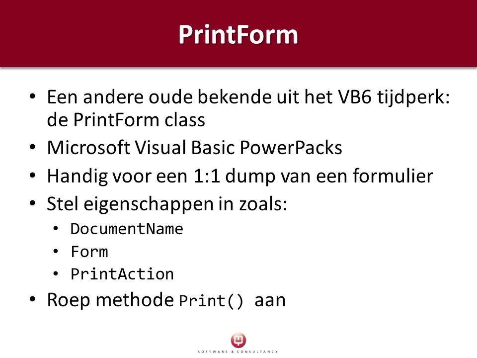 PrintFormPrintForm Een andere oude bekende uit het VB6 tijdperk: de PrintForm class Microsoft Visual Basic PowerPacks Handig voor een 1:1 dump van een