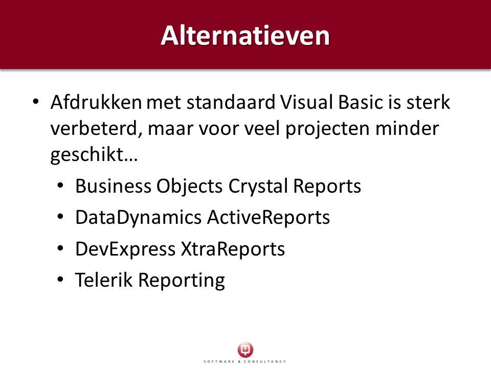 AlternatievenAlternatieven Afdrukken met standaard Visual Basic is sterk verbeterd, maar voor veel projecten minder geschikt… Business Objects Crystal