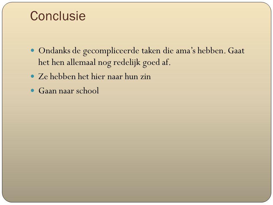 Conclusie Ondanks de gecompliceerde taken die ama's hebben.