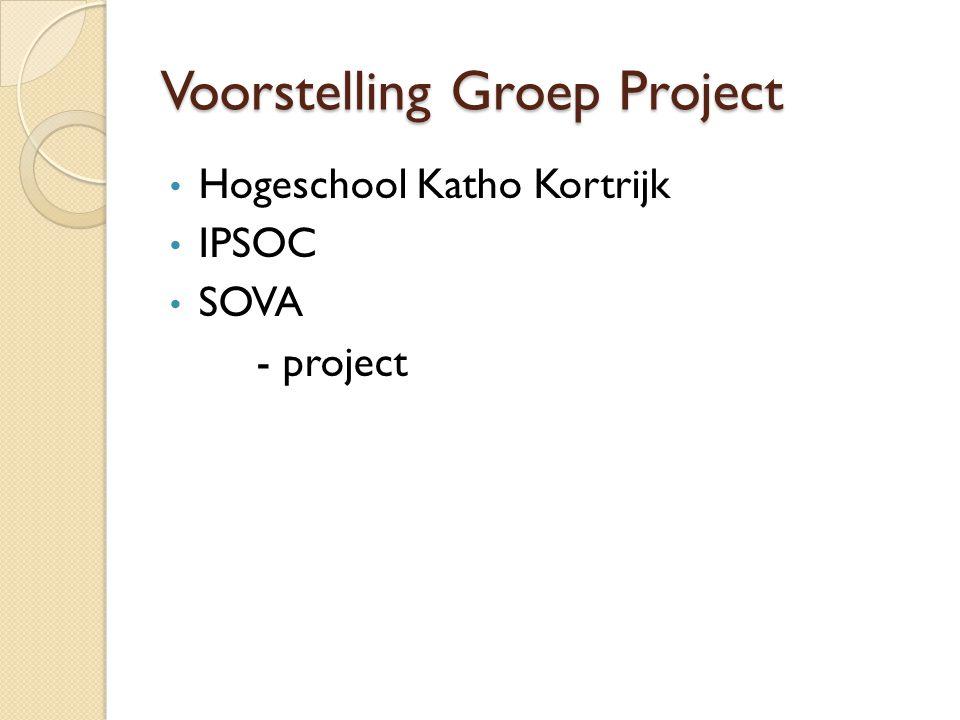 Voorstelling Groep Project Hogeschool Katho Kortrijk IPSOC SOVA - project