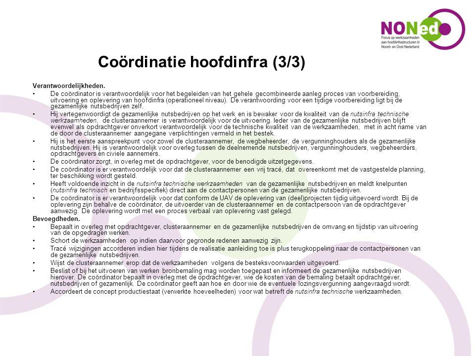 Coördinatie hoofdinfra (3/3) Verantwoordelijkheden. De coördinator is verantwoordelijk voor het begeleiden van het gehele gecombineerde aanleg proces