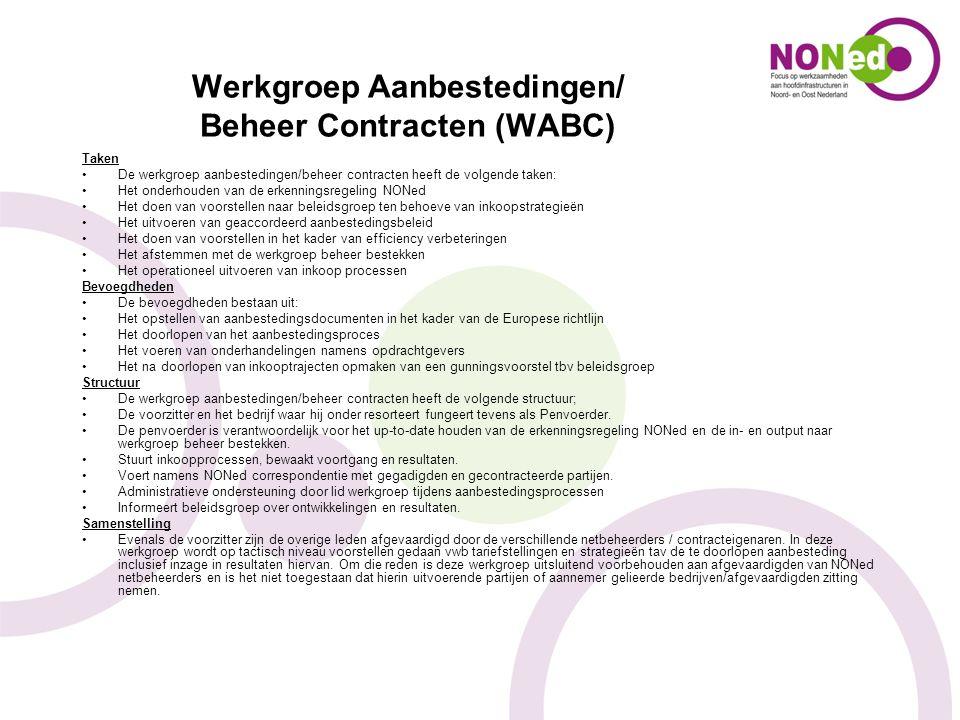 Werkgroep Aanbestedingen/ Beheer Contracten (WABC) Taken De werkgroep aanbestedingen/beheer contracten heeft de volgende taken: Het onderhouden van de
