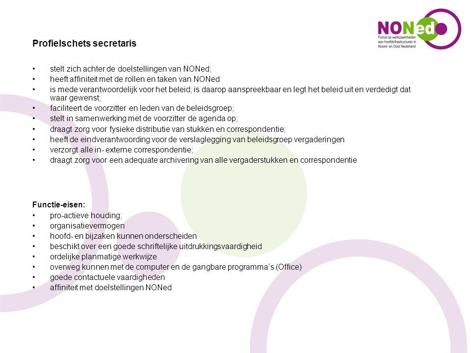 Profielschets secretaris stelt zich achter de doelstellingen van NONed; heeft affiniteit met de rollen en taken van NONed is mede verantwoordelijk voo