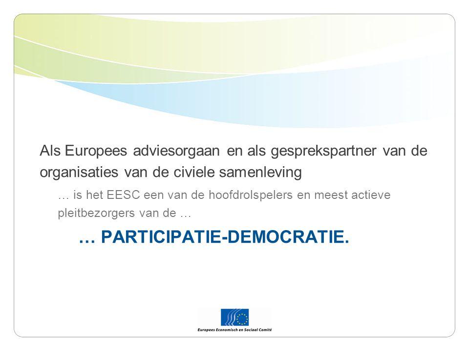 Als Europees adviesorgaan en als gesprekspartner van de organisaties van de civiele samenleving … is het EESC een van de hoofdrolspelers en meest actieve pleitbezorgers van de … … PARTICIPATIE-DEMOCRATIE.