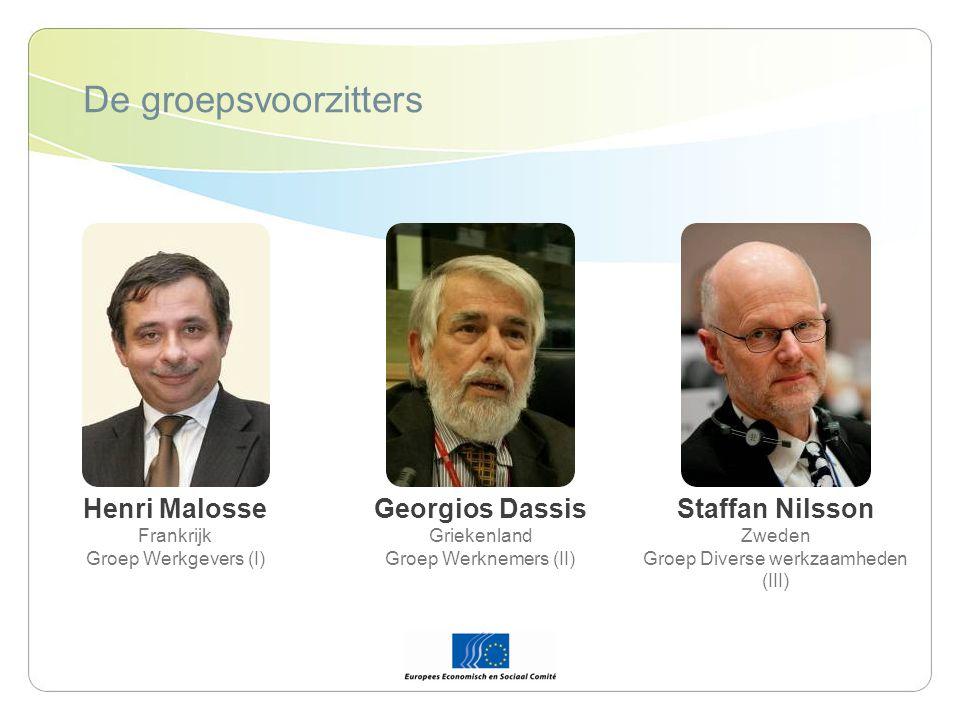 De groepsvoorzitters Henri Malosse Frankrijk Groep Werkgevers (I) Georgios Dassis Griekenland Groep Werknemers (II) Staffan Nilsson Zweden Groep Diverse werkzaamheden (III)