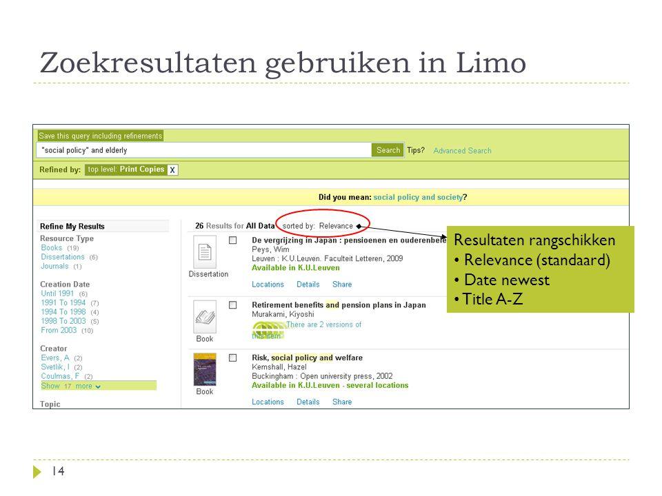 Zoekresultaten gebruiken in Limo 14 Resultaten rangschikken Relevance (standaard) Date newest Title A-Z