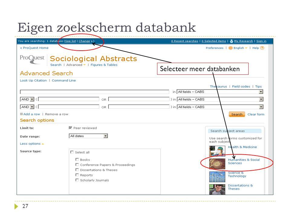 Eigen zoekscherm databank 27 Selecteer meer databanken