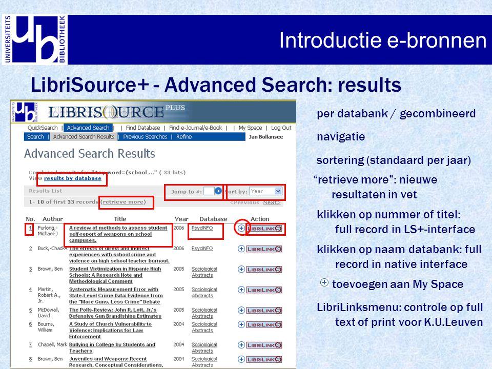 """Introductie e-bronnen LibriSource+ - Advanced Search: results per databank / gecombineerd navigatie sortering (standaard per jaar) """"retrieve more"""": ni"""
