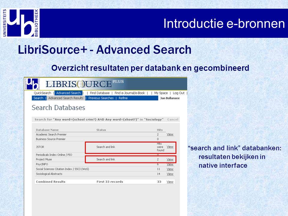 """Introductie e-bronnen LibriSource+ - Advanced Search Overzicht resultaten per databank en gecombineerd """"search and link"""" databanken: resultaten bekijk"""
