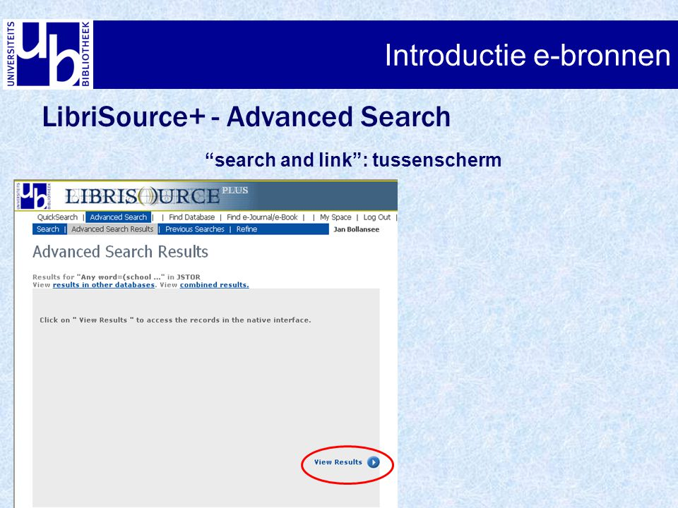 Introductie e-bronnen LibriSource+ - Advanced Search search and link : tussenscherm