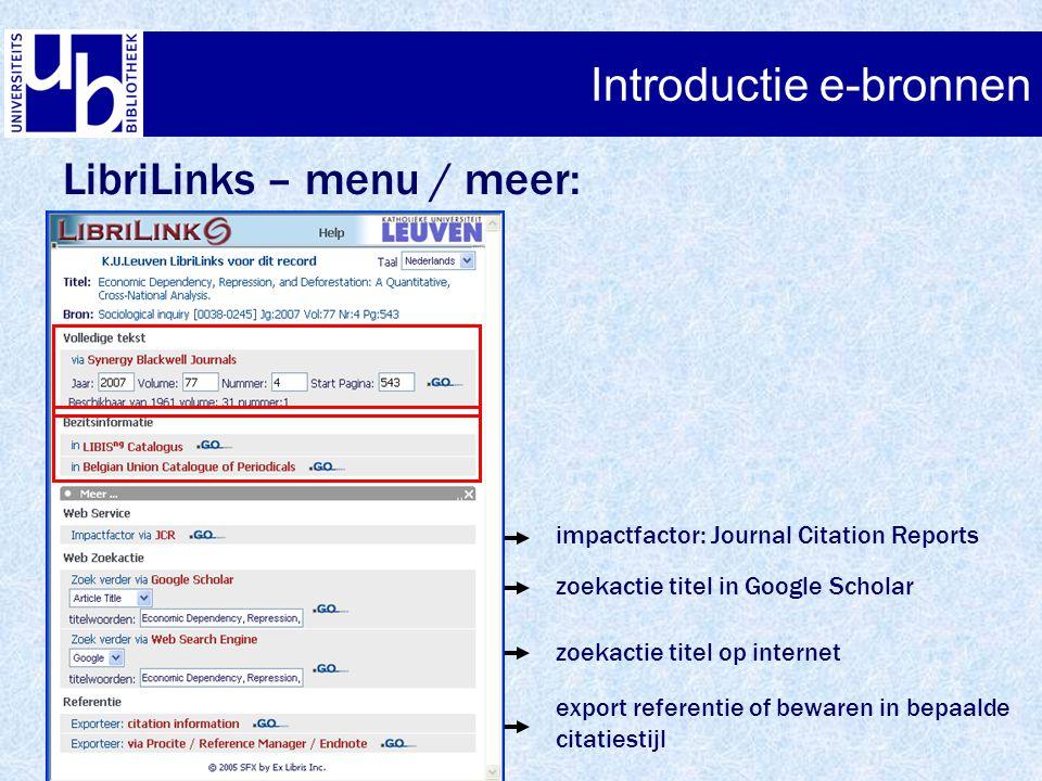 Introductie e-bronnen LibriLinks – menu / meer: impactfactor: Journal Citation Reports zoekactie titel in Google Scholar zoekactie titel op internet e
